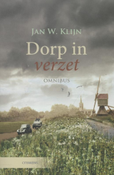 Dorp in verzet - Jan W. Klijn