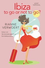 Ibiza to go or not to go? - Rianne Verwoert