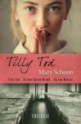 Tilly Tod trilogie - Mary Schoon